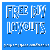 Free Divs, the place to go for free myspace div layouts